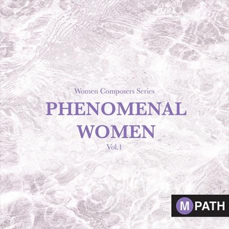 MPath Women Composers Series - Phenomenal Women