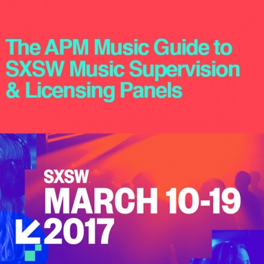 The APM Music Guide to SXSW Music Supervision & Licensing Panels