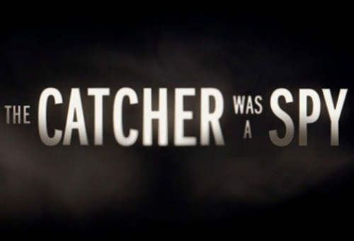 The Catcher Was a Spy